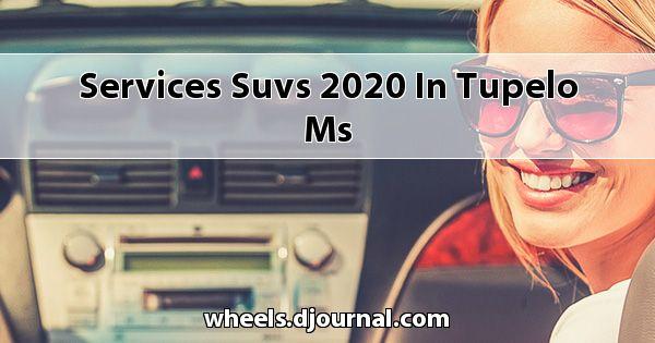 Services SUVs 2020 in Tupelo, MS