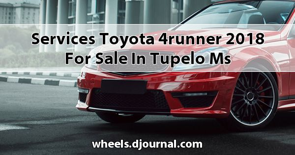 Services Toyota 4Runner 2018 for sale in Tupelo, MS