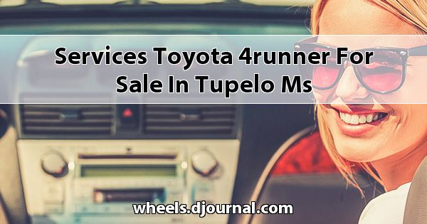 Services Toyota 4Runner for sale in Tupelo, MS