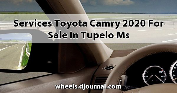Services Toyota Camry 2020 for sale in Tupelo, MS