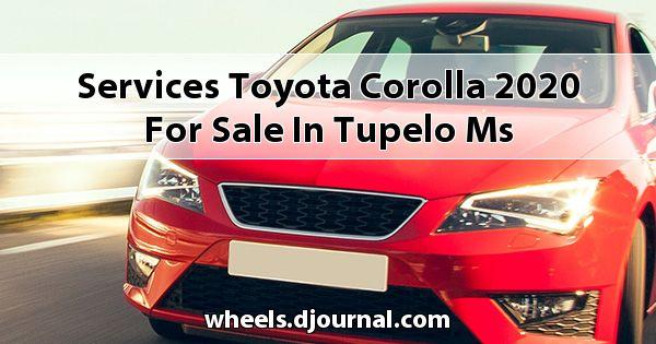 Services Toyota Corolla 2020 for sale in Tupelo, MS