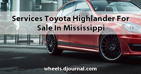 Services Toyota Highlander for sale in Mississippi