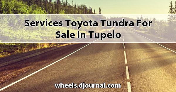Services Toyota Tundra for sale in Tupelo