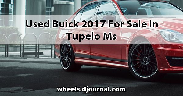 Used Buick 2017 for sale in Tupelo, MS