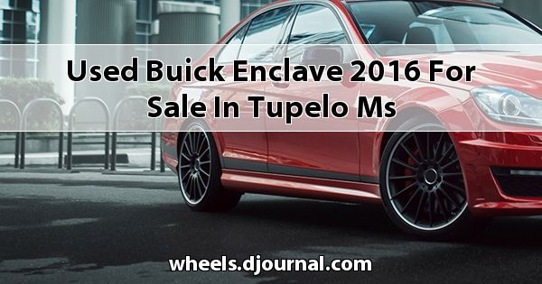 Used Buick Enclave 2016 for sale in Tupelo, MS