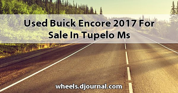 Used Buick Encore 2017 for sale in Tupelo, MS