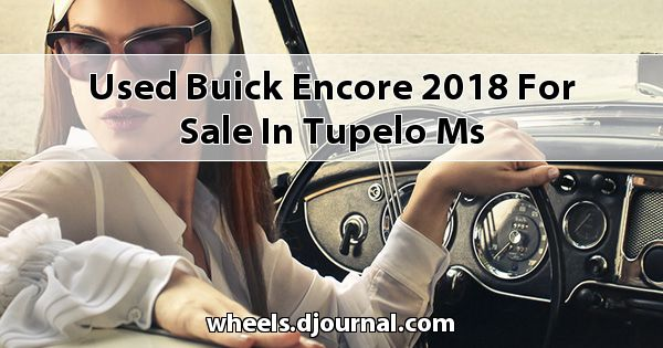 Used Buick Encore 2018 for sale in Tupelo, MS