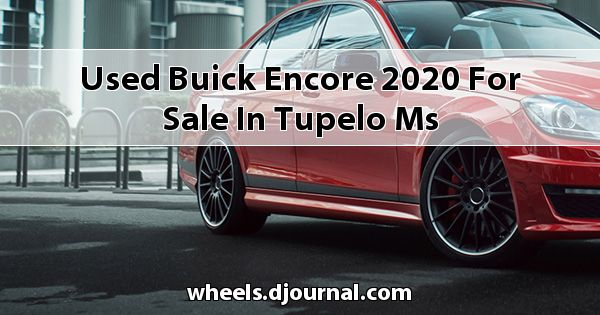 Used Buick Encore 2020 for sale in Tupelo, MS