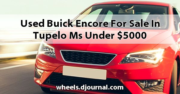 Used Buick Encore for sale in Tupelo, MS under $5000