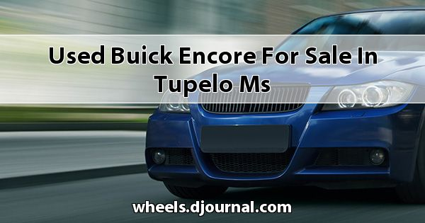 Used Buick Encore for sale in Tupelo, MS