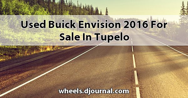 Used Buick Envision 2016 for sale in Tupelo
