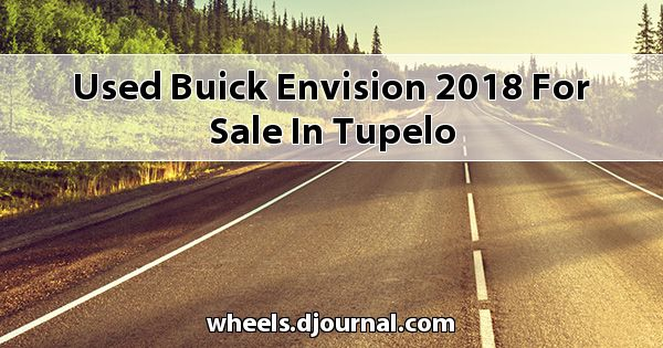 Used Buick Envision 2018 for sale in Tupelo