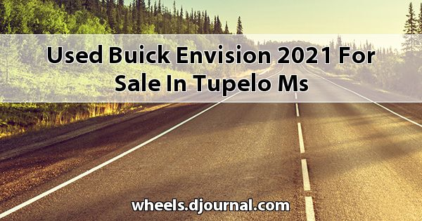 Used Buick Envision 2021 for sale in Tupelo, MS