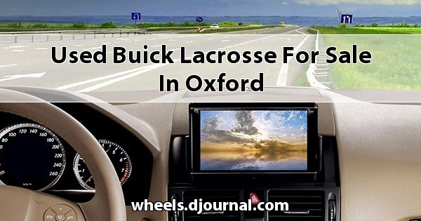 Used Buick Lacrosse for sale in Oxford