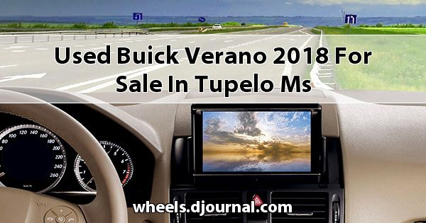 Used Buick Verano 2018 for sale in Tupelo, MS