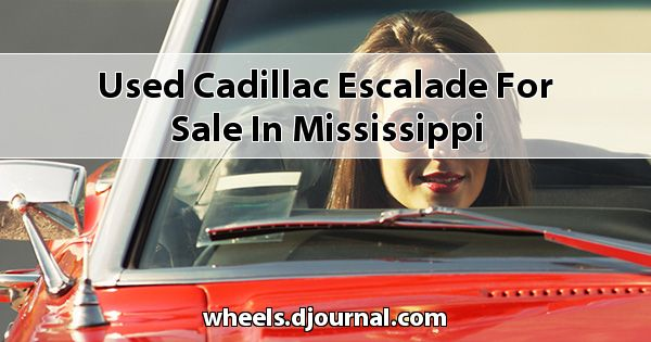 Used Cadillac Escalade for sale in Mississippi