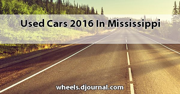 Used Cars 2016 in Mississippi