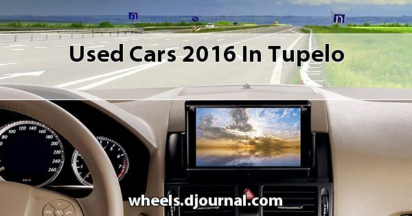 Used Cars 2016 in Tupelo