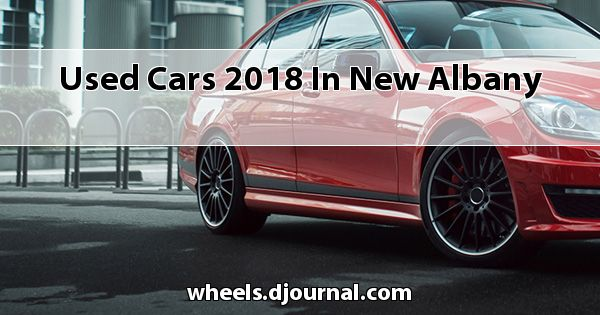 Used Cars 2018 in New Albany