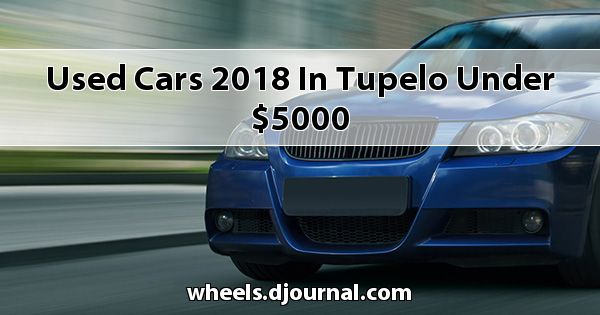 Used Cars 2018 in Tupelo under $5000