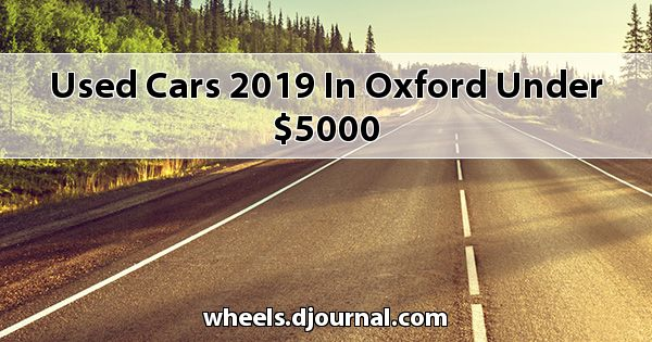 Used Cars 2019 in Oxford under $5000