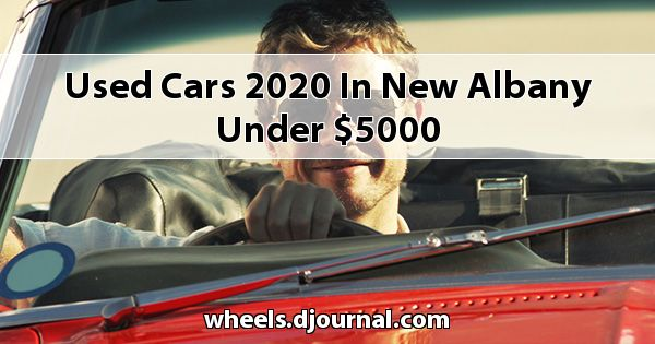 Used Cars 2020 in New Albany under $5000