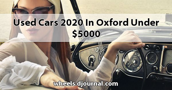 Used Cars 2020 in Oxford under $5000