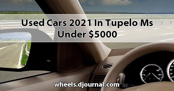 Used Cars 2021 in Tupelo, MS under $5000