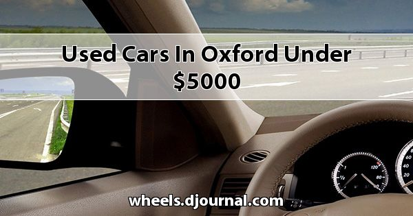 Used Cars in Oxford under $5000