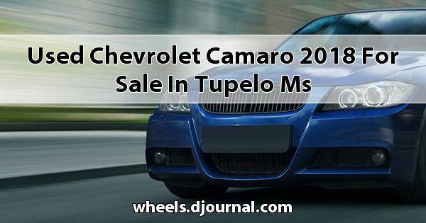 Used Chevrolet Camaro 2018 for sale in Tupelo, MS