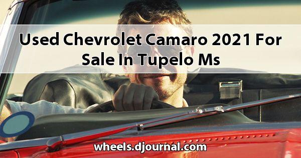 Used Chevrolet Camaro 2021 for sale in Tupelo, MS