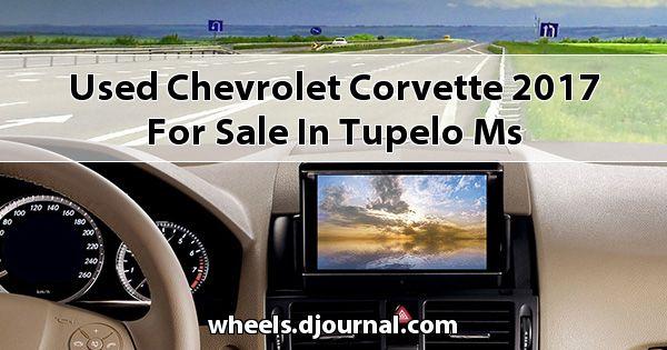 Used Chevrolet Corvette 2017 for sale in Tupelo, MS