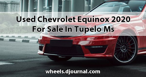 Used Chevrolet Equinox 2020 for sale in Tupelo, MS