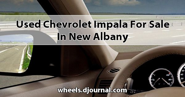 Used Chevrolet Impala for sale in New Albany