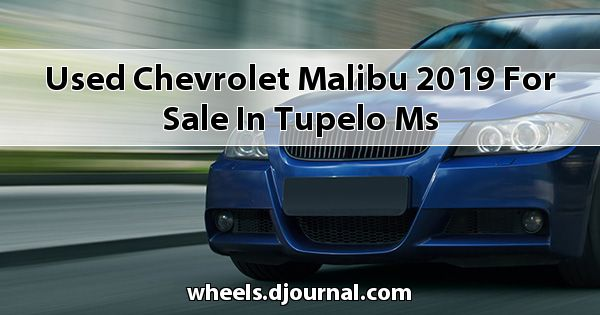 Used Chevrolet Malibu 2019 for sale in Tupelo, MS