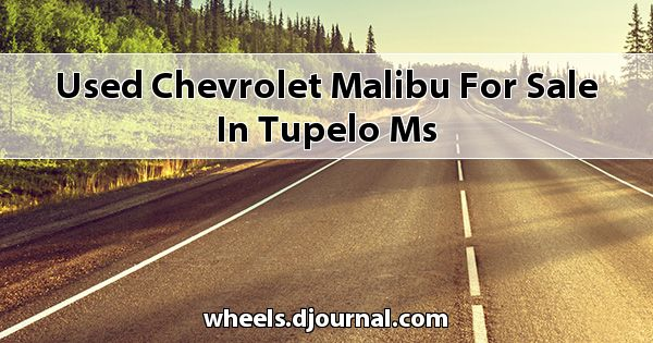 Used Chevrolet Malibu for sale in Tupelo, MS