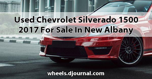 Used Chevrolet Silverado 1500 2017 for sale in New Albany