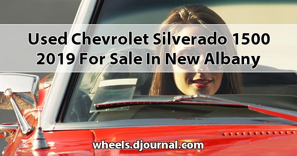 Used Chevrolet Silverado 1500 2019 for sale in New Albany