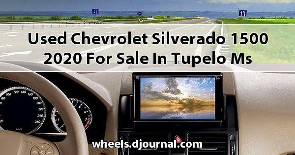Used Chevrolet Silverado 1500 2020 for sale in Tupelo, MS