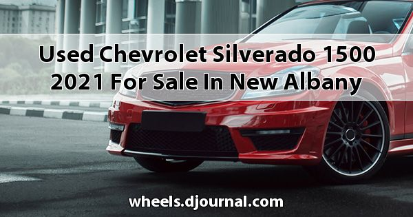 Used Chevrolet Silverado 1500 2021 for sale in New Albany