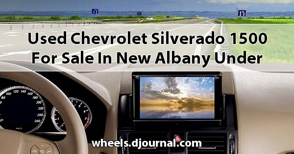 Used Chevrolet Silverado 1500 for sale in New Albany under $5000