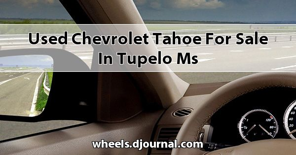 Used Chevrolet Tahoe for sale in Tupelo, MS