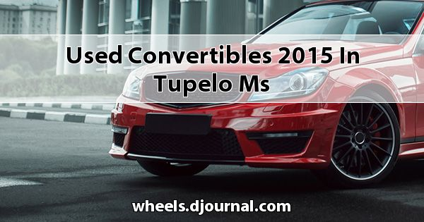 Used Convertibles 2015 in Tupelo, MS