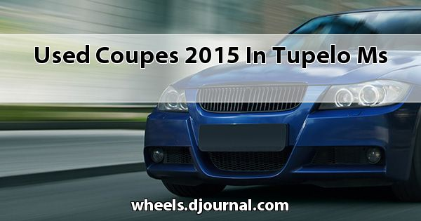 Used Coupes 2015 in Tupelo, MS