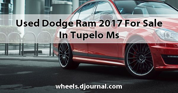 Used Dodge RAM 2017 for sale in Tupelo, MS