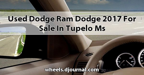 Used Dodge RAM Dodge 2017 for sale in Tupelo, MS