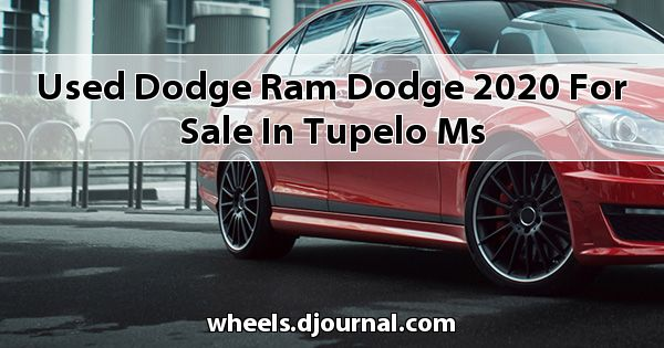 Used Dodge RAM Dodge 2020 for sale in Tupelo, MS