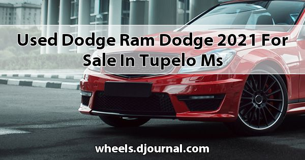 Used Dodge RAM Dodge 2021 for sale in Tupelo, MS