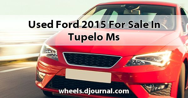 Used Ford 2015 for sale in Tupelo, MS