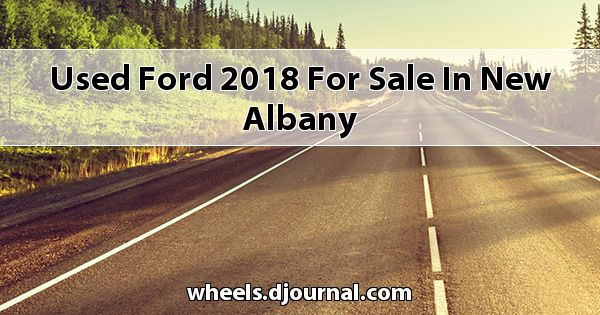 Used Ford 2018 for sale in New Albany